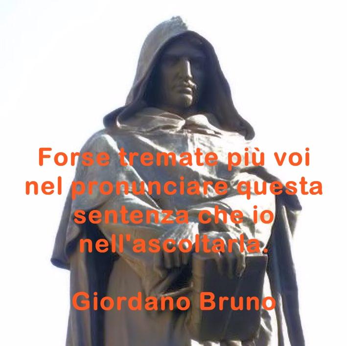 Giordano Bruno, aforismi, citazioni e massime celebri.