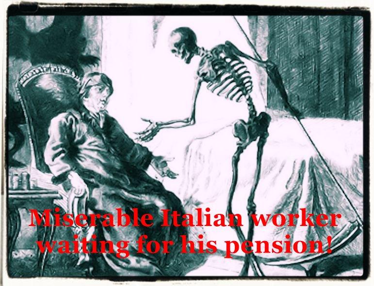 Un misero lavoratore italiano che aspetta la sua pensione.