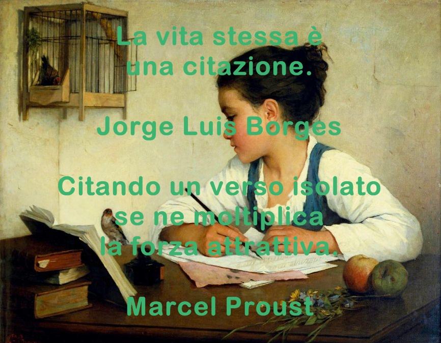 La vita stessa è una citazione. Jorge Luis Borges