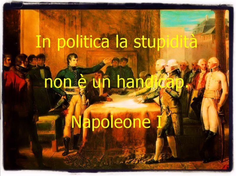 Politica e stupidità citazione di Napoleone