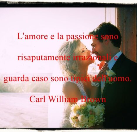 Amore e riflessioni di Carl William Brown