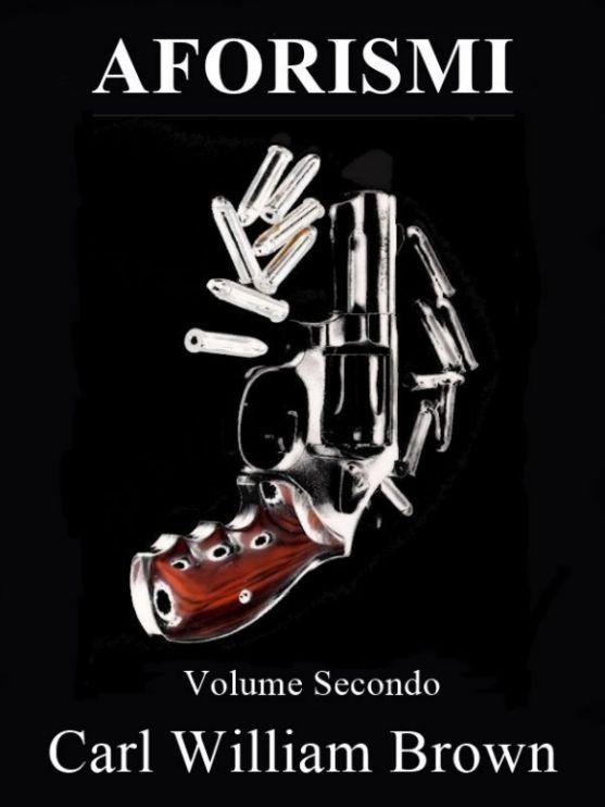Aforismi volume secondo di Carl William Brown